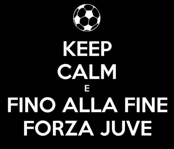 keep-calm-e-fino-alla-fine-forza-juve.png